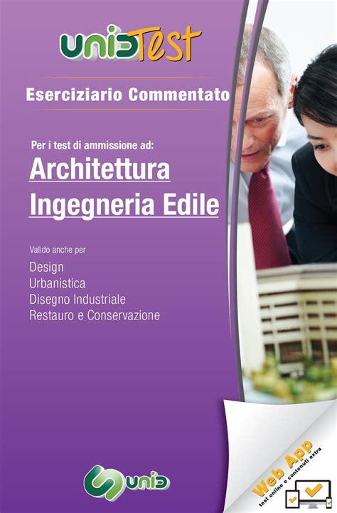 test ingegneria edile architettura eserciziario commentato per architettura e ingegneria