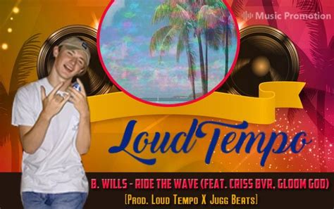 Loud Is Back by Loud Tempo Is Back With B Wills Ride The Wave That S