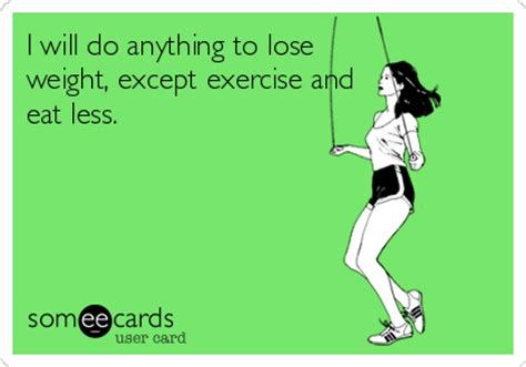 Funny Weight Loss Memes - e card memes about diet and weight