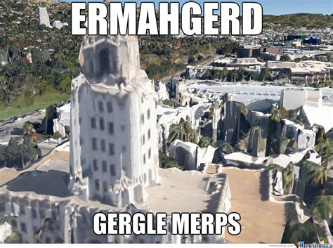 Google Maps Meme - the new google maps 3d buildings are amazing by mrsofa