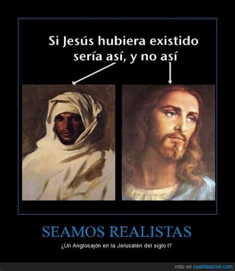 como era jesucristo 161 cu 225 nta raz 243 n seamos realistas