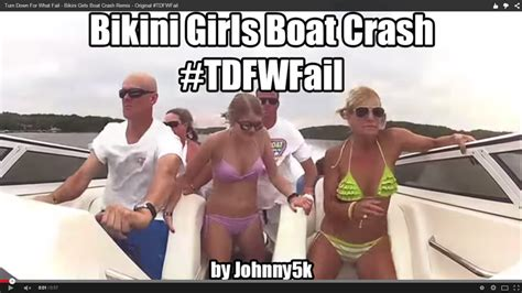 boat crash get down for what turn down for what fail bikini girls boat crash