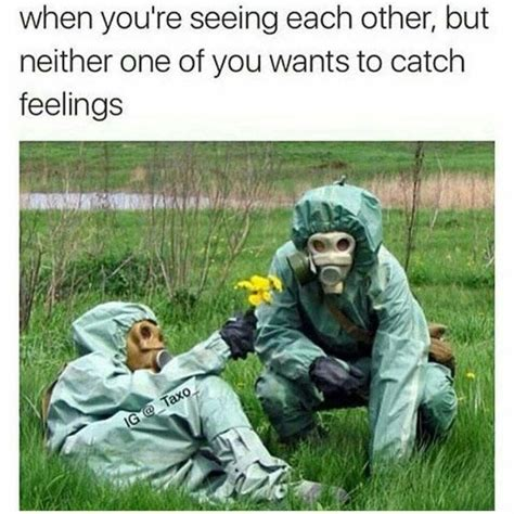 Catching Feelings Meme - 42 memes for when you d rather catch the flu than catch