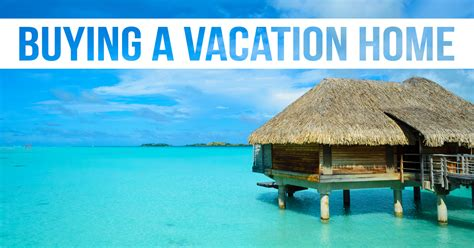 buying a vacation home how to find your comfort zone