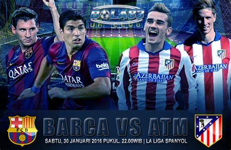 barcelona vs atm prediksi barcelona vs atletico madrid 30 januari 2016