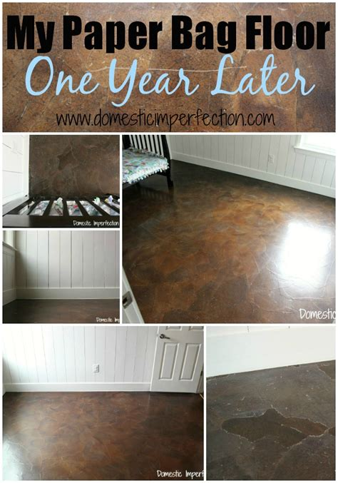 Floor Ideas For Bathroom by My Paper Bag Floor One Year Later Domestic Imperfection