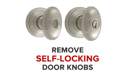 Self Locking Door Knobs remove self locking door knobs to prevent lockouts