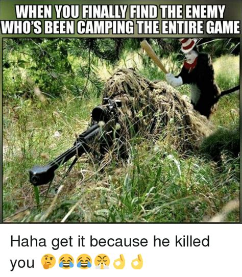 finally find  enemy whos  camping