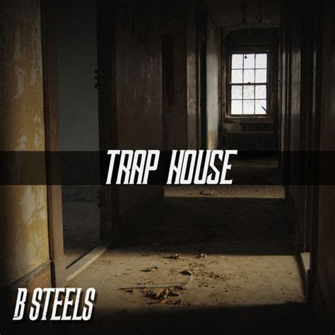 trap house music b steels trap house home of hip hop videos rap music news video mixtapes