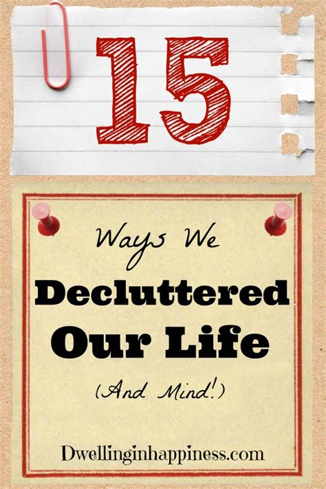 decluttered meaning 15 ways we decluttered our life and mind