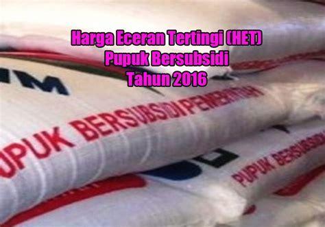 Harga Eceran Pupuk Npk Mutiara alokasi dan harga eceran tertinggi pupuk bersubsidi tahun 2016