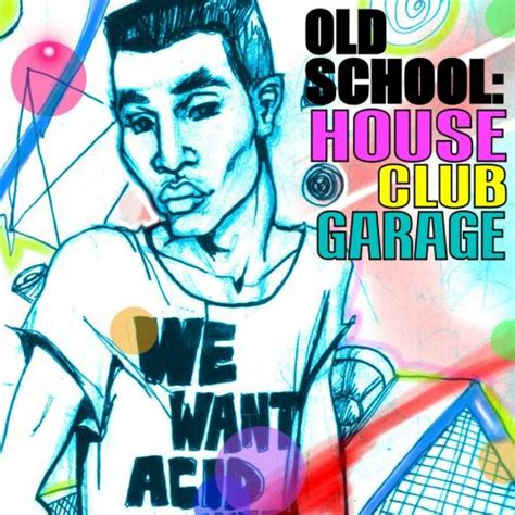 awesome old school playlist old school house club garage spotify playlist