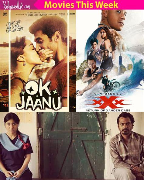 Movies this week: OK Jaanu, xXx: Return of Xander Cage ...