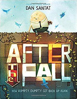 in the fall they come back books after the fall how humpty dumpty got back up again dan