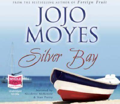 Jojo Moyes Silver Bay silver bay jojo moyes 9781407413709