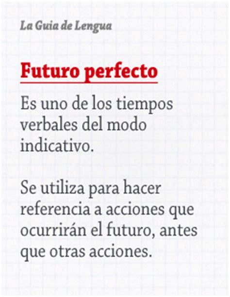 el futuro es un futuro perfecto la gu 237 a de lengua