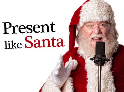 why you should present like santa claus phil presents