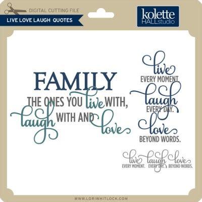 live laugh love movie svg family quotes quotesgram