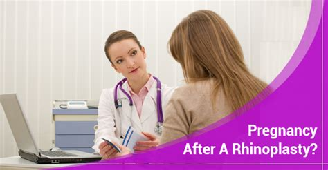when is it safe to get pregnant after c section is pregnancy safe immediately after a rhinoplasty