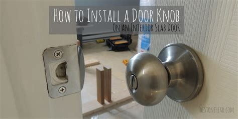 Door Knob Install by How To Install A Door Knob On A Slab Door The
