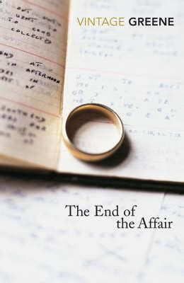 Graham Greene The End Of The Essay by The End Of The Affair Graham Greene 9780099478447