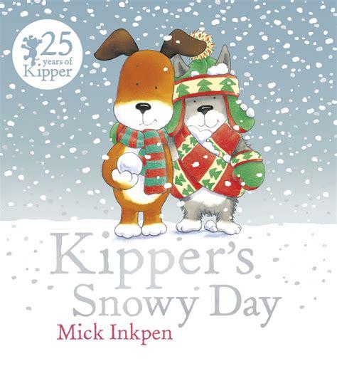 kipper the kipper s snowy day by inkpen mick 9781444924091 brownsbfs