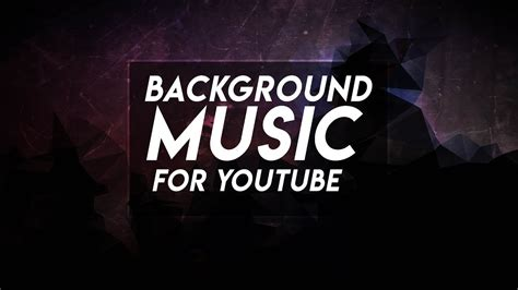 background youtube music 5 best background music for youtube videos no