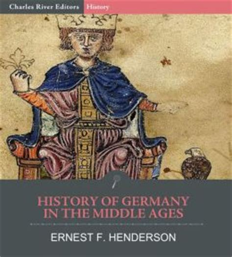 history of germany books history of germany in the middle ages by ernest f