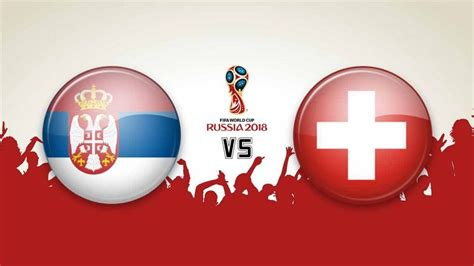 xem trực tiếp world cup 2018 serbia vs thụy sĩ 01 00 23