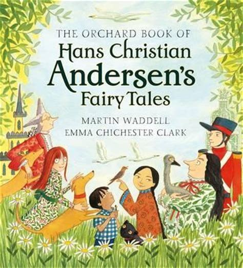 the orchard book of the orchard book of hans christian andersen s fairy tales martin waddell 9781846169380