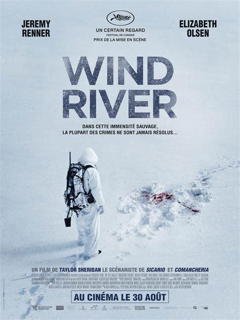 film 2017 river wind river film 2017 allocin 233