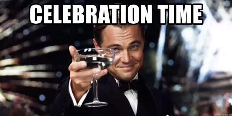 Celebration Meme - celebration time leonardo dicaprio wine glass meme