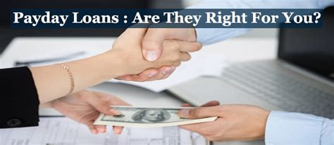 payday loans are they right for you pay day loans