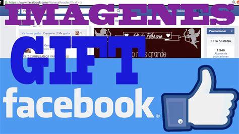 imagenes con movimiento facebook como poner imagenes con movimiento en facebook youtube