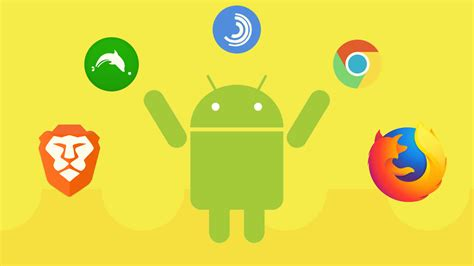 best internet browsers 10 best android browsers to enhance your web browsing in 2018