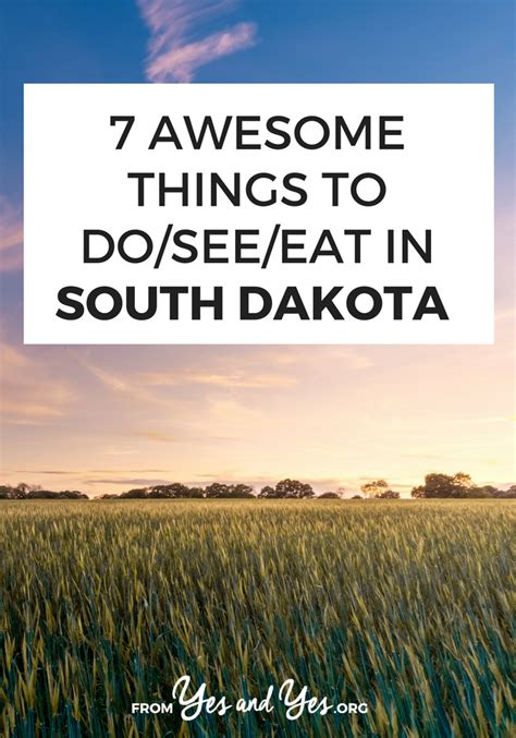 7 Things To Do On by 7 Awesome Things To Do See Eat In South Dakota