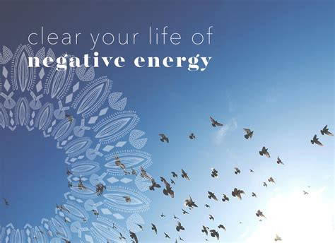 how to clear negative energy 7 ways to clear your life of negative energy daily guru