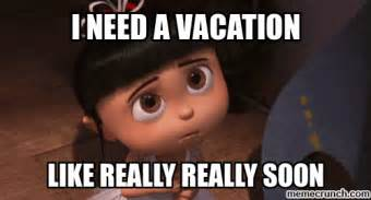 I Need It Meme - i need a vacation