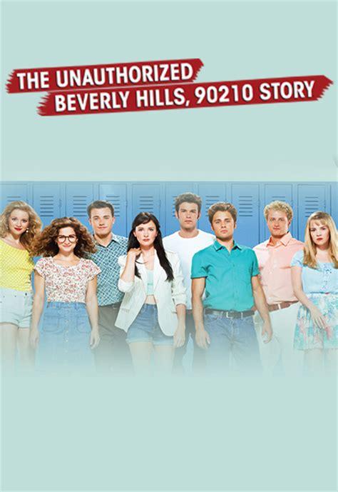 beverly hills 90210 movie unauthorized watch the unauthorized beverly hills 90210 story episodes