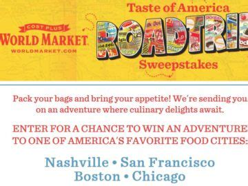 World Market Sweepstakes 2017 - cost plus world market taste of america roadtrip sweepstakes