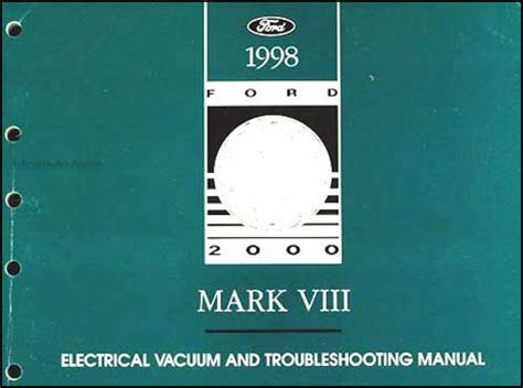 1998 lincoln mark viii electrical and vacuum troubleshooting manual