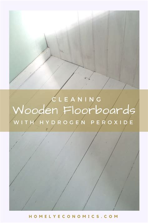 cleaning wooden floorboards with hydrogen peroxide