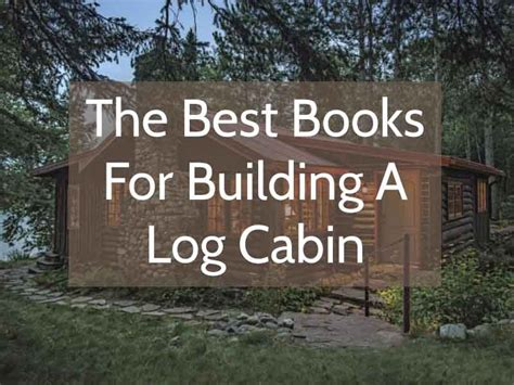 the best books for building a log cabin book scrolling