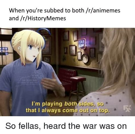 R Animemes by When You Re Subbed To Both Ranimemes And Rhistorymemes Cod