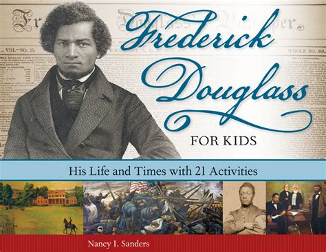 frederick douglass biography for students about the book frederick douglass for kids