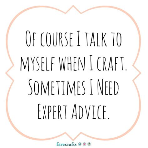 Course On Experts What You Need To by 637 Best Images About Craft Humor And Quotes On