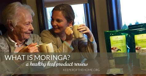 what is moringa healthy leaf product review keeper of