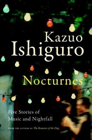 nocturnes five stories of 0571245005 nocturnes five stories of music and nightfall by kazuo