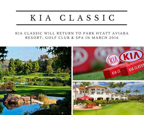 Country Club Kia Kia Classic Will Return To Park Hyatt Aviara Resort Golf