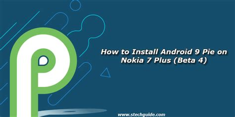 how to install android 9 pie beta on oneplus 6 and install android 9 pie on nokia 7 plus beta 4